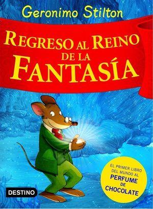 GERONIMO STILTON REGRESO AL REINO DE LA FANTASIA
