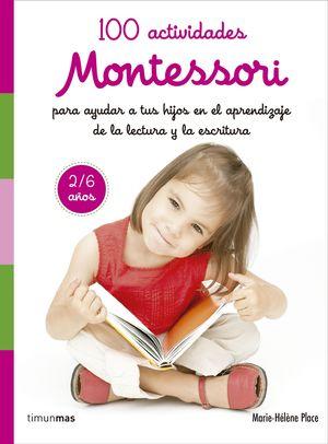 MONTESSORI. 100 ACTIVIDADES PARA AYUDAR EN EL APRE