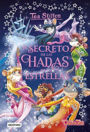 TEA STILTON ESPECIAL 7 SECRETO DE LAS HADAS DE LAS