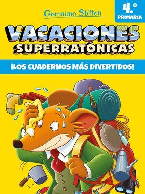 VACACIONES SUPERRATÓNICAS, 4 PRIMARIA : ¡LOS CUADERNOS MÁS DIVERTIDOS!
