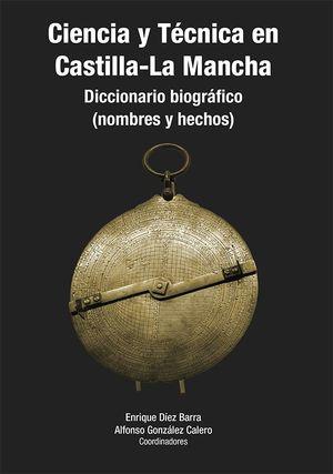 CIENCIA Y TECNICA EN CASTILLA LA MANCHA DICCIONARIO BIOGRAF