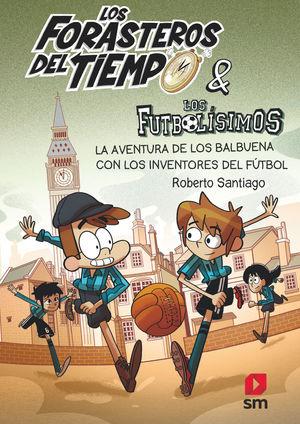 LOS FORASTEROS DEL TIEMPO 9: LA AVENTURA DE LOS BALBUENA CON LOS