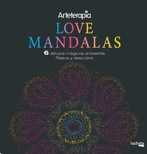 ARTETERAPIA LOVE MANDALAS 6 DIBUJOS MAGICOS RASCA