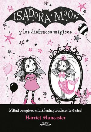 ISADORA MOON Y LOS DISFRACES MAGICOS HARRIET MUNCA