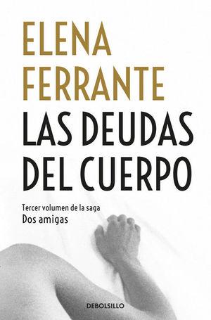 LAS DEUDAS DEL CUERPO  ELENA FERRANTE