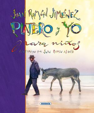 JUAN RAMÓN JIMÉNEZ. PLATERO Y YO