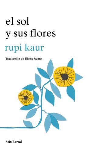 EL SOL Y SUS FLORES RUPI KAUR