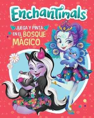 JUEGA Y PINTA EN EL BOSQUE MAGICO (ENCHANTIMALS. A