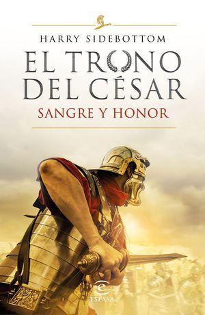 SERIE EL TRONO DEL CÉSAR. SANGRE Y HONOR