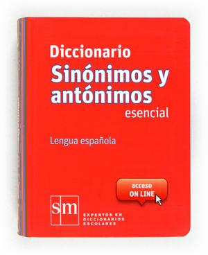 DICCIONARIO SINONIMOS Y ANTONIMOS ESENCIAL SM