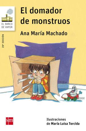 EL DOMADOR DE MONSTRUOS ANA MARIA MACHADO
