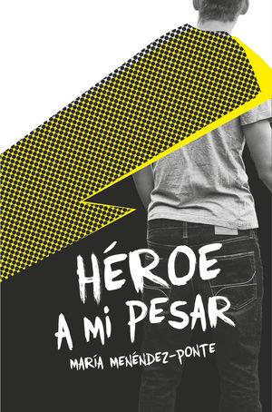 HEROE A MI PESAR MARIA MENENDEZ-PONTE