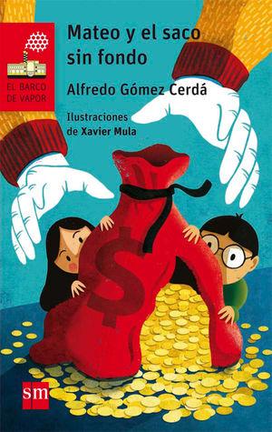 MATEO Y EL SACO SIN FONDO ALFREDO GOMEZ-CERDA BVR