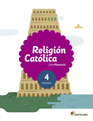 RELIGIÓN CATÓLICA SERIE MANANTIAL 4 PRIMARIA