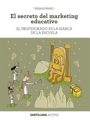 SANTILLANA ACTIVA EL SECRETO DEL MARKETING EDUCATIVO