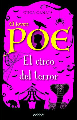 8.CIRCO DEL TERROR, EL.(EL JOVEN POE)