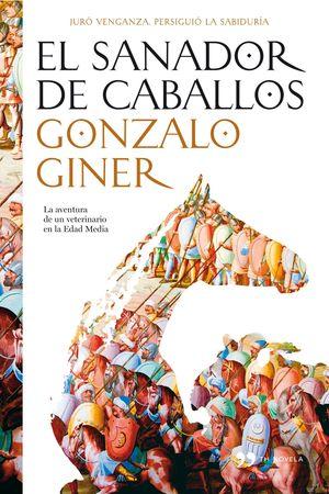 EL SANADOR DE CABALLOS   GONZALO GINER