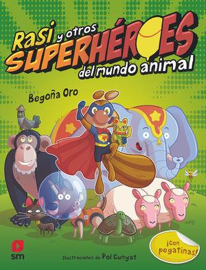 RASI Y OTROS SUPERHÉROES DEL MUNDO ANIMAL