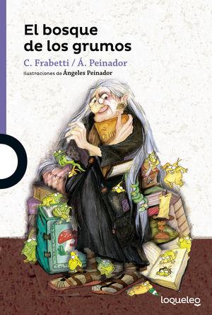 EL BOSQUE DE GRUMOS C.FRABETTI/A.PEINADOR MORADO