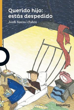QUERIDO HIJO: ESTAS DESPEDIDO JORDI SIERRA I FABRA