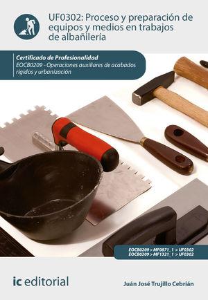 PROCESO Y PREPARACIÓN DE EQUIPOS Y MEDIOS EN TRABAJOS DE ALBAÑILERÍA. EOCB0209 -