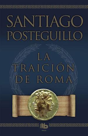 LA TRAICION DE ROMA SANTIAGO POSTEGUILLO