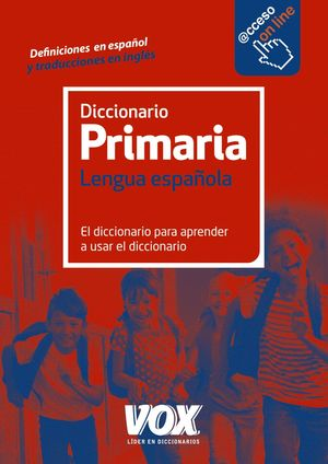 DICCIONARIO LENGUA ESPAÑOLA PRIMARIA VOX